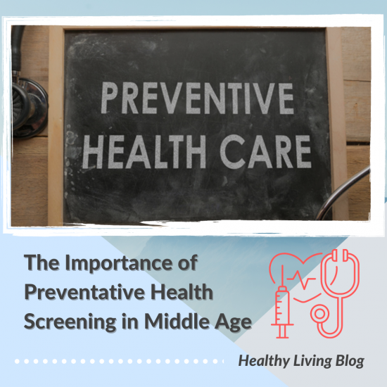 Healthy Living Blog – The Importance of Preventive Health Screenings in Middle Age